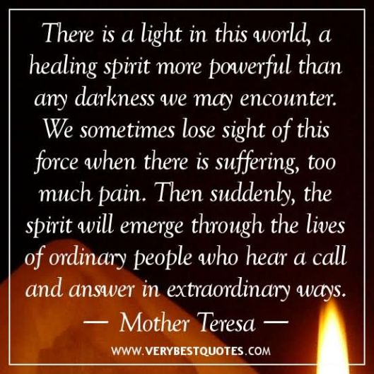 there-is-a-light-in-this-world-a-healing-spirit-more-powerful-than-any-darkness-we-may-encounter